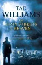 Dirty Streets of Heaven - Tad Williams (ISBN 9781444738575)