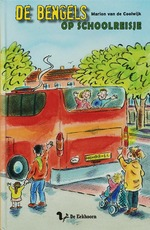 De Bengels op schoolreisje - Marion van de Coolwijk (ISBN 9789045410883)