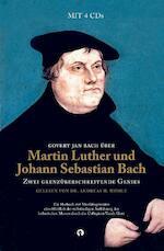 Govert Jan Bach über Martin Luther und Johann Sebastian Bach - Govert Jan Bach (ISBN 9789047623540)