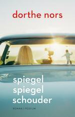 Spiegel spiegel schouder - Dorthe Nors (ISBN 9789057598586)