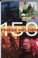 150 Friese helden - Bauke Boersma (ISBN 9789033007811)