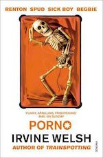 Porno - Irvine Welsh (ISBN 9780099422464)