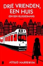 Drie vrienden, een huis (en een klusjesman) - Astrid Harrewijn (ISBN 9789462533462)