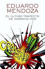 El último trayecto de Horacio Dos - Eduardo Mendoza (ISBN 9788432232510)
