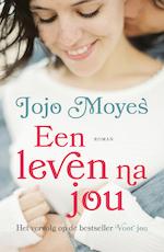 Een leven na jou - Jojo Moyes (ISBN 9789026144677)