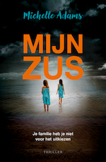 Mijn zus - Michelle Adams (ISBN 9789026140518)
