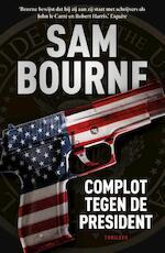 Complot tegen de president - Sam Bourne (ISBN 9789024579655)