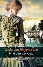 Idylle aan het water trilogie - Gerda van Wageningen (ISBN 9789401911221)