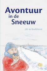 Avontuur in de sneeuw - J.B. te Boekhorst (ISBN 9789082625332)