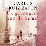De gevangene van de hemel - Carlos Ruiz Zafón (ISBN 9789046171240)
