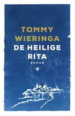 De heilige Rita - Tommy Wieringa (ISBN 9789023458753)