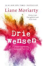 Drie wensen - Liane Moriarty (ISBN 9789044976649)