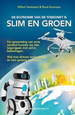 De economie van de toekomst is slim en groen - Willem Vermeend, Ruud Koornstra (ISBN 9789082239072)