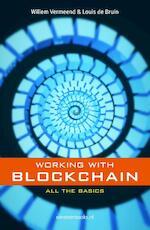 Working with Blockchain - Willem Vermeend, Louis de Bruin (ISBN 9789492460226)