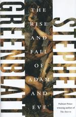 The Rise and Fall of Adam and Eve - Stephen Greenblatt (ISBN 9780393240801)
