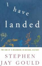I Have Landed - Stephen Jay Gould (ISBN 9780609601433)