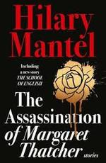 Assassination of Margaret Thatcher - Hilary Mantel (ISBN 9780007580996)