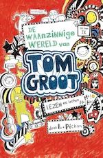 Tom Groot 1 - De waanzinnige wereld van Tom Groot - Liz Pichon (ISBN 9789177355953)
