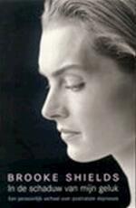 In de schaduw van mijn geluk - Brooke Shields, Amp, Jeannet Dekker (ISBN 9789049999865)