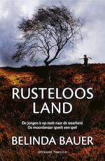 Rusteloos land - Belinda Bauer (ISBN 9789044932010)