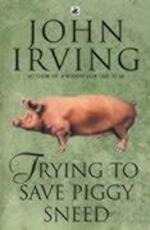 Trying to Save Piggy Sneed - John Irving (ISBN 9780552995733)