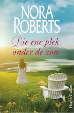 Die ene plek onder de zon - Nora Roberts (ISBN 9789402700916)