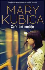 Zo'n lief meisje - Mary Kubica (ISBN 9789402700992)