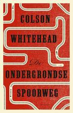 De ondergrondse spoorweg - Colson Whitehead (ISBN 9789025452391)