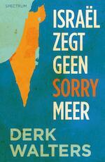 Israel zegt geen sorry meer - Derk Walters (ISBN 9789000360420)
