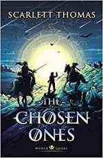 The Chosen Ones - Scarlett Thomas (ISBN 9781782119302)