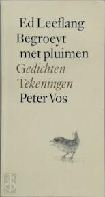 Begroeyt met pluimen - Ed Leeflang, Peter Vos [Tekeningen] (ISBN 9789029528580)