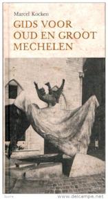 Gids voor Oud en Groot Mechelen - Marcel Kocken (ISBN 9789061748410)