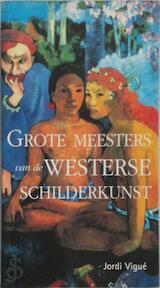 Grote meesters van de Westerse schilderkunst - Jordi Vigué, Virgin Stanley, Concorde Vertalingen (ISBN 9789058410344)