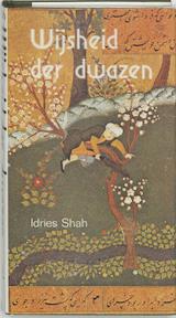 Wijsheid der dwazen - Idries Shah, Erik Mossel (ISBN 9789020254006)