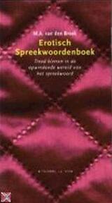 Erotisch Spreekwoordenboek - M.A. van den Broek (ISBN 9789020400038)