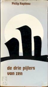 De drie pijlers van Zen - Philip Kapleau, Rif Noorbeek, Huston Smith (ISBN 9789020248906)