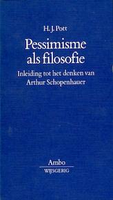 Pessimisme als filosofie - H. J. Pott (ISBN 9789026308741)