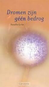Dromen zijn géén bedrog - Anselm Grün, Carlos Noyen (ISBN 9789024262489)