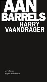 Aan barrels - Harry Vaandrager (ISBN 9789038894577)