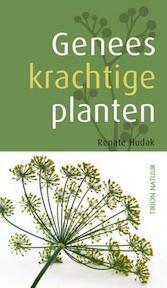 Geneeskrachtige planten - Renate Hudak (ISBN 9789052109527)