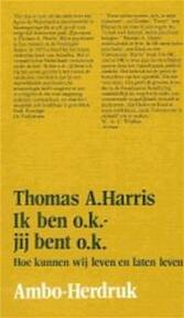 Ik ben o.k. jij bent o.k. - Thomas Harris (ISBN 9789026330056)