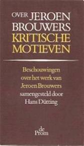 Over jeroen brouwers kritische motieven (ISBN 9789068010435)