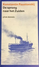 De sprong naar het zuiden - Konstantin Paustovskij (ISBN 9789029533287)
