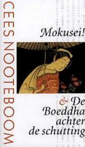 Mokusei! & De Boeddha achter de schutting - Cees Nooteboom (ISBN 9789029535243)