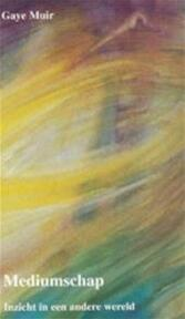 Mediumschap - Gaye Muir, Vivian Franken (ISBN 9789020280739)
