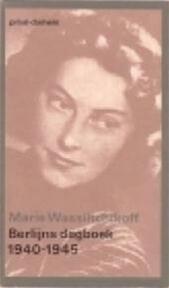 Berlijns dagboek 1940-1945 - Marie Wassiltchikoff, Tinke Davids (ISBN 9789029556507)