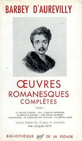 Oeuvres romanesques complètes - Barbey D'Aurevilly
