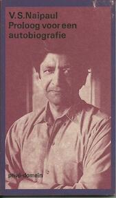 Proloog voor een autobiografie - V.S. Naipaul, Tinke Davids (ISBN 9789029532372)