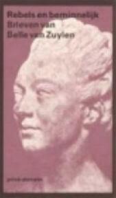 Rebels en beminnelijk - Belle Van Zuylen, Amp, Simone Dubois, Amp, Simone Dubois (ISBN 9789029513234)