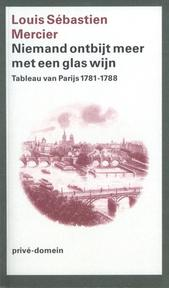 Niemand ontbijt meer met een glas wijn - Louis Sebastién Mercier (ISBN 9789029530620)